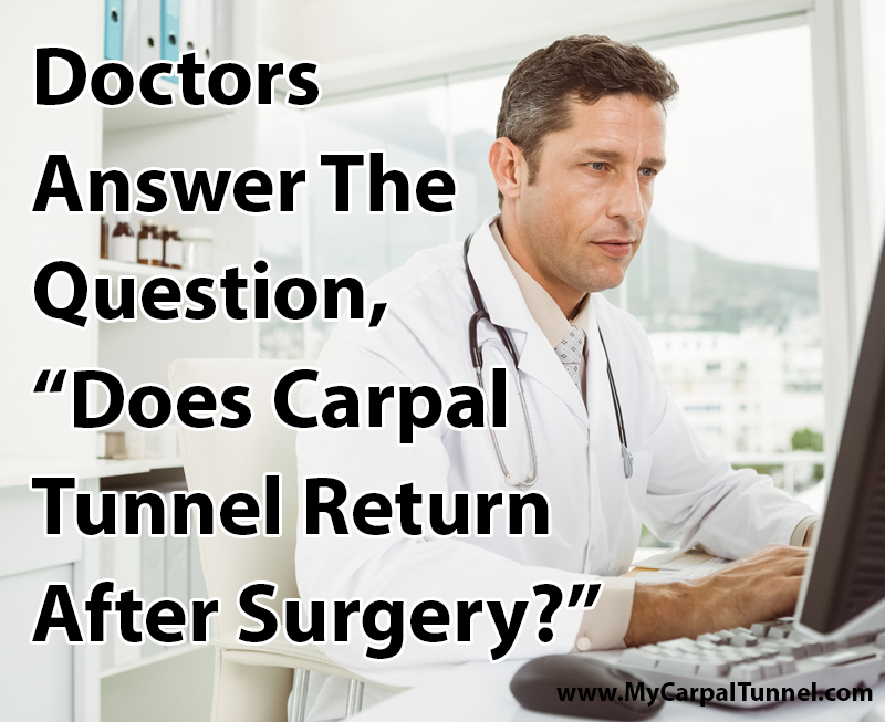 doctors answer the question, does carpal tunnel return after surgery