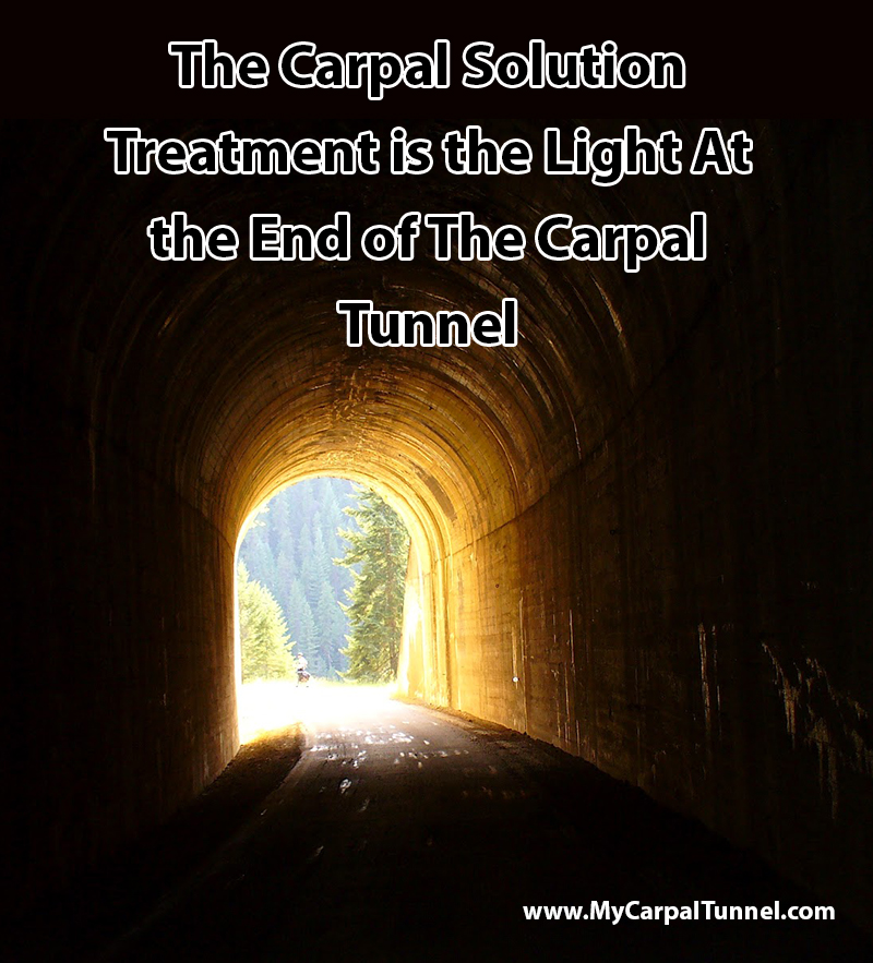 The Carpal Solution Treatment is the Light At the End of The Carpal Tunnel