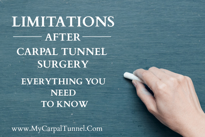 limitations after carpal tunnel surgery